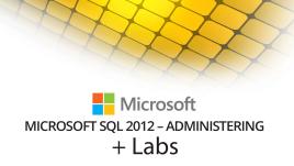 70-462 - Administering Microsoft SQL Server 2012 Databases + Live Lab