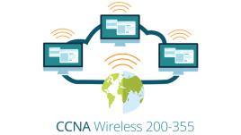 Cisco 200-355 Implementing Cisco Wireless Network Fundamentals