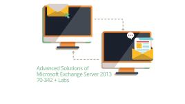 70-342 - Advanced Solutions of Microsoft Exchange Server 2013 Live Lab