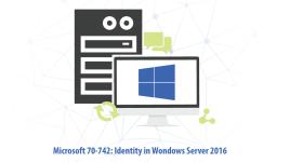 Microsoft 70-742 Identity in Windows Server 2016