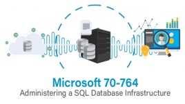Microsoft 70-764  Administering a SQL Database Infrastructure