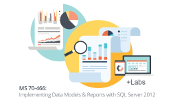 Microsoft 70-466 Implementing Data Models & Reports with SQL Server 2012 + Live Lab