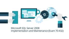 Microsoft 70-432 SQL Server 2008 Implementation and Maintenance